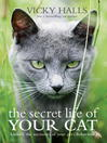 The Secret Life of your Cat (eBook): The Visual Guide to All Your Cat&#39;s Behaviour